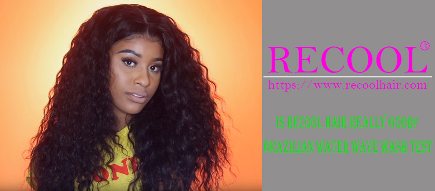 Is Recool Hair Really Good Brazilian Water Wave Wash Test