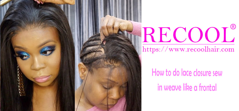 How to do lace closure sew in weave like a frontal