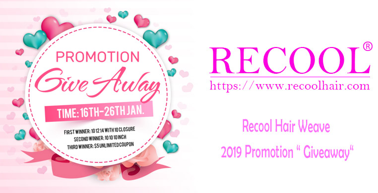 "Recool Hair Weave 2019 Promotion "" Giveaway"""