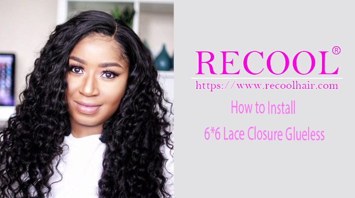 How to Install 6x6 Lace Closure Glueless